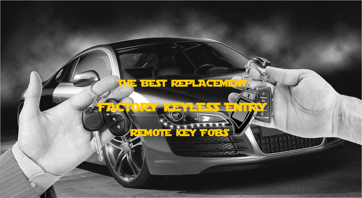 Keyless Entry Remotes Car Remote Replacements Key Fobs Keys